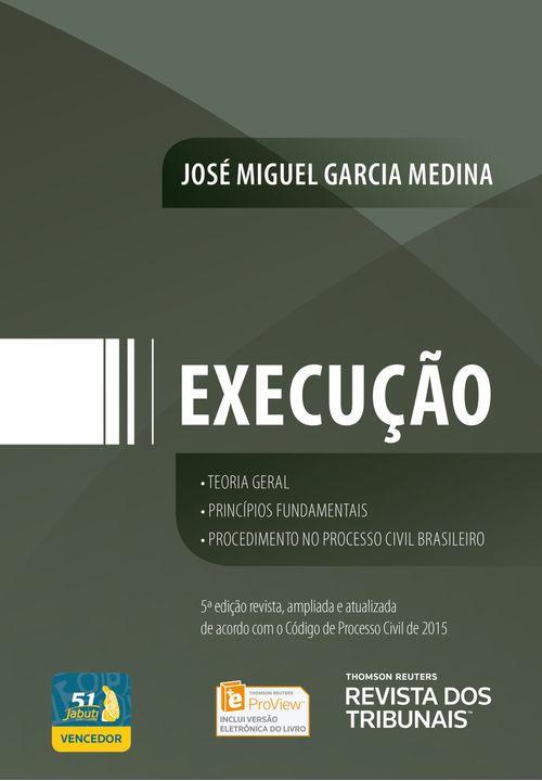 Execução - Teoria Geral, Princípios Fundamentais, Procedimento no Processo - 5ª Edição