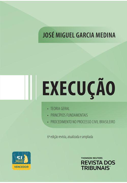 Execução: Teoria Geral, Princípios Fundamentais, Procedimento no Processo - 6ª Edição