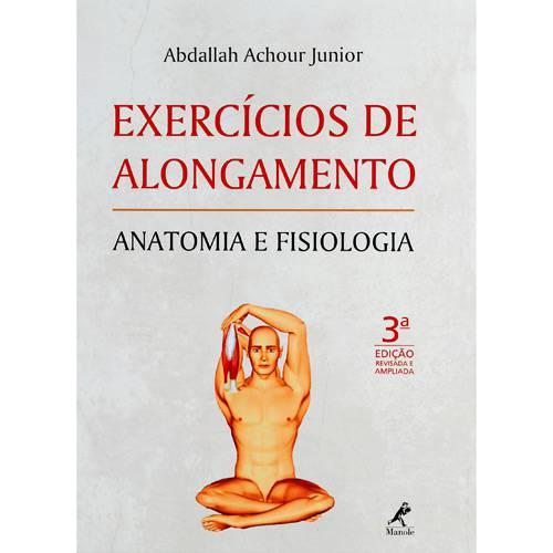 Exercícios de Alongamento - Anatomia e Fisiologia