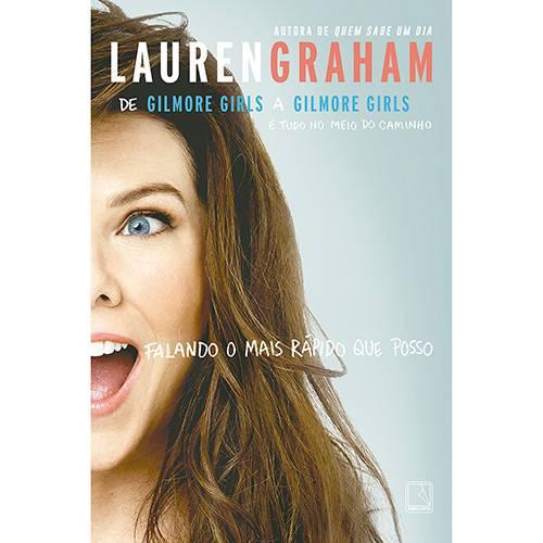 Falando o Mais Rápido que Posso: de Gilmore Girls a Gilmore Girls e Tudo no Meio do Caminho - 1ª Ed.