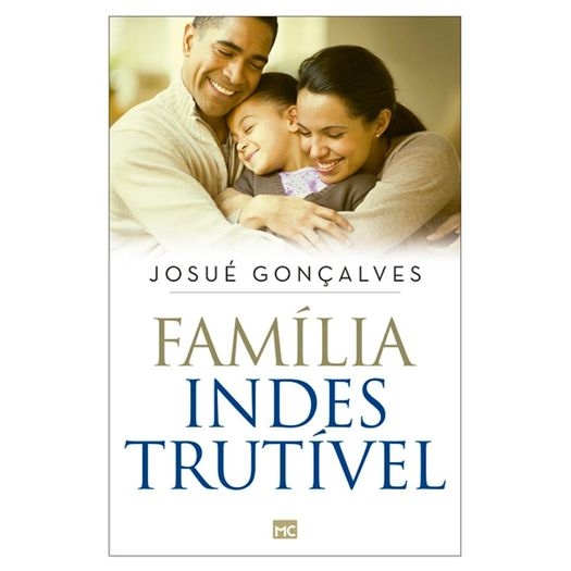 Familia Indestrutivel - Mundo Cristao