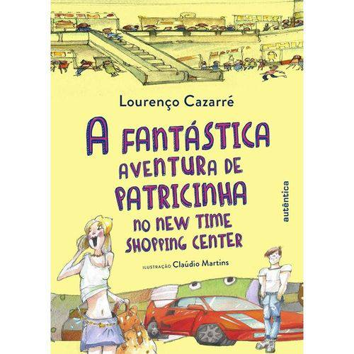 Fantastica Aventura de Patricinha no New Time Shopping Center, a - Autentica