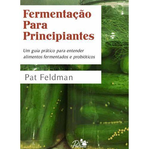 Fermentação para Principiantes: um Guia Prático....