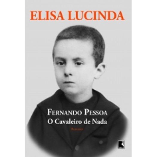 Fernando Pessoa - o Cavaleiro de Nada - Record