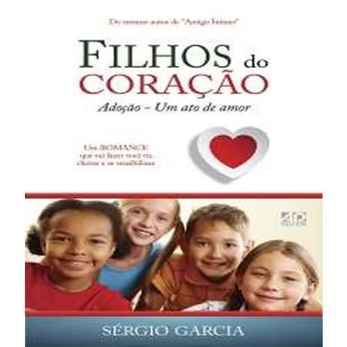 Filhos do Coracao - Adocao um Ato de Amor