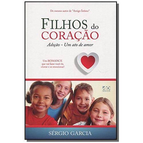 Filhos do Coracao: Adocao - um Ato de Amor
