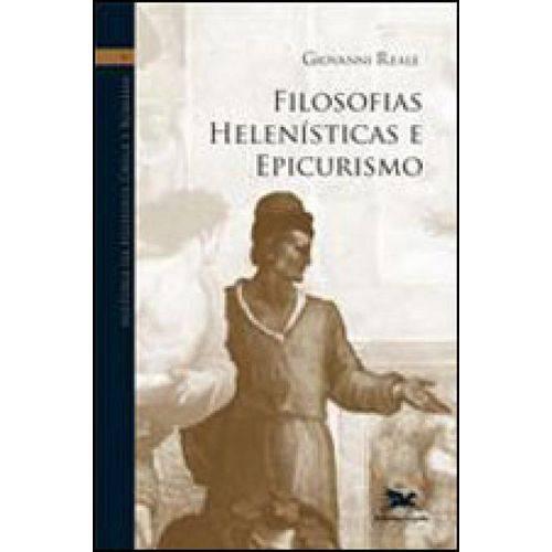 Filosofias Helenisticas e Epicurismo - Coleçao Historia da Filosofia Grega e Romana