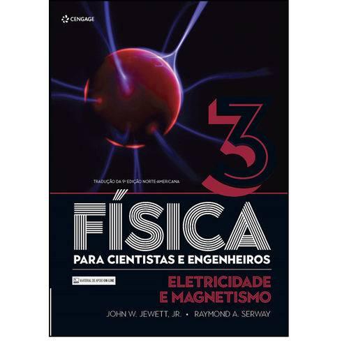 Física para Cientistas e Engenheiros: Eletricidade e Magnetismo - Vol.3