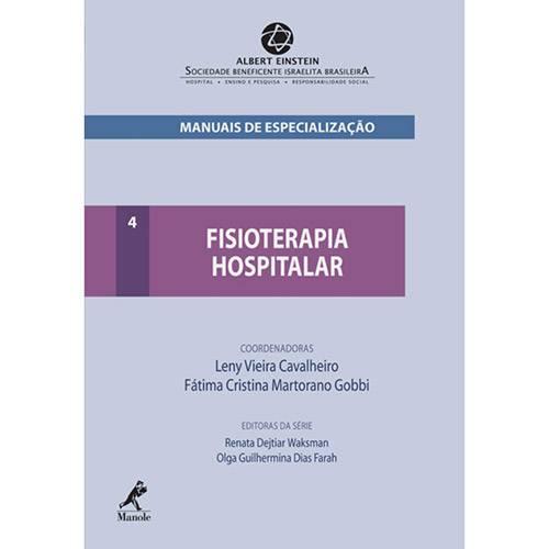 Fisioterapia Hospitalar: Série Manuais de Especialização - Vol. 4