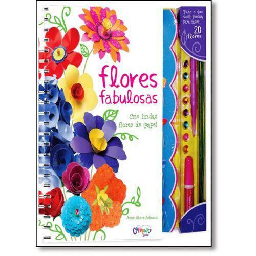 Flores Fabulosas: Crie Lindas Flores de Papel