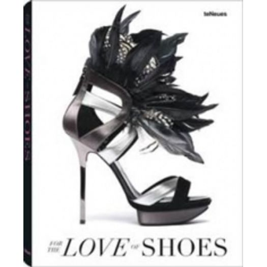 For The Love Of Shoes - Teneues