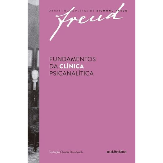 Fundamentos da Clinica Psicanalitica - Autentica