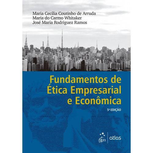 Fundamentos de Ética Empresarial e Econômica - 5ª Edição 2017