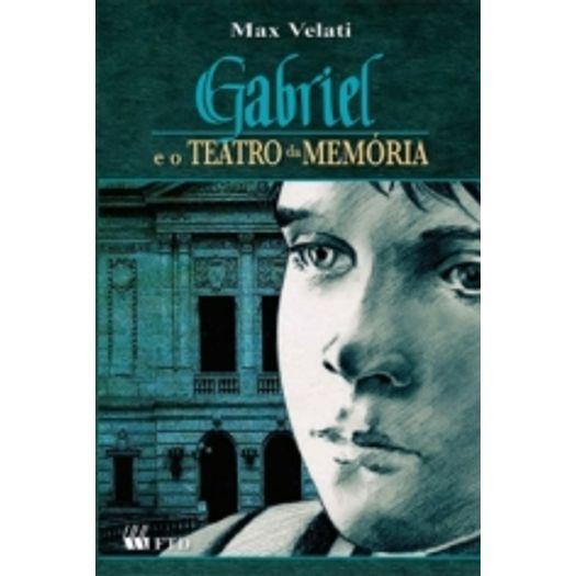 Gabriel e o Teatro da Memoria - Ftd