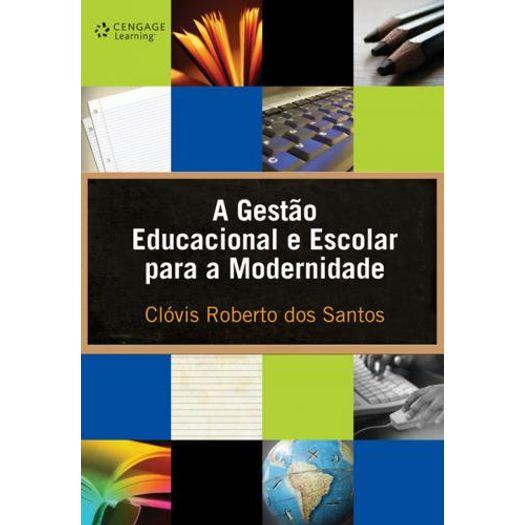 Gestao Educacional e Escolar para a Modernidade, a - Cengage