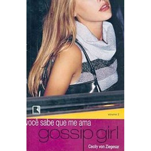 Gossip Girl Voce Sabe que me Ama - Vol 2 - Record