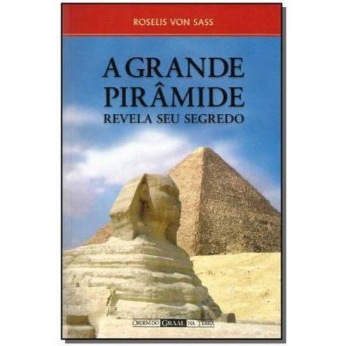 Grande Pirâmide, a - Revela Seu Segredo