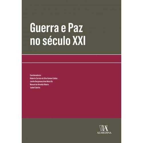 Guerra e Paz no Séc. XXI - Políticas e Direito Internacional