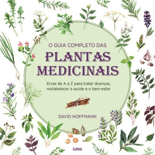 Guia Completo das Plantas Medicinais, o - Cultrix