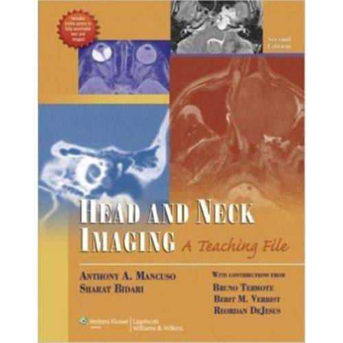 Head And Neck Imaging - a Teaching File - Second Edition - Lippincott Williams & Wilkins