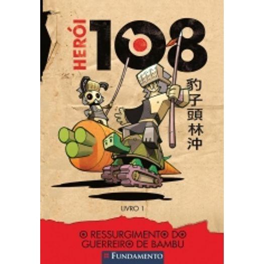 Heroi 108 - Vol 01 - o Ressurgimento do Guerreiro de Bambu - Fundamento