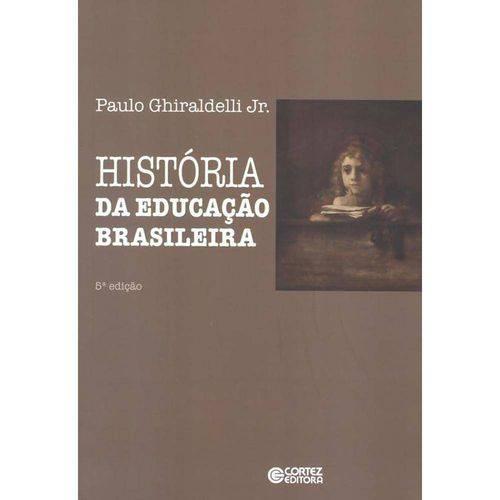 Historia da Educacao Brasileira - 5ª Ed