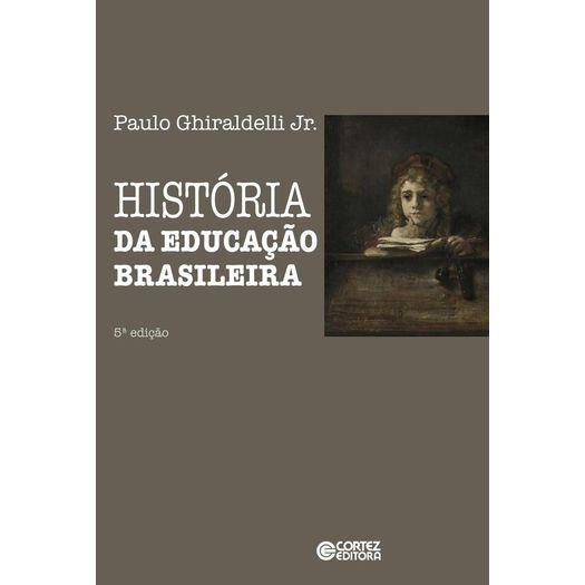 Historia da Educacao Brasileira - Cortez