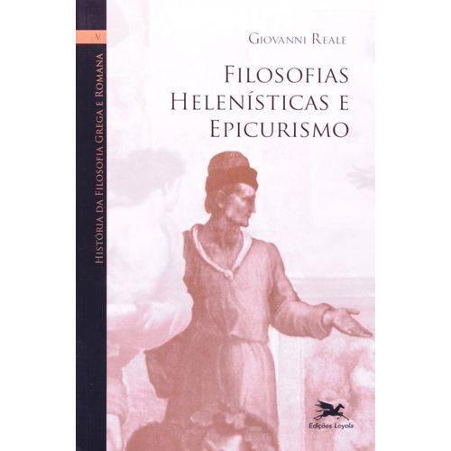 História da Filosofia Grega e Romana - Volume V - Filosofias Helenísticas e Epicurismo