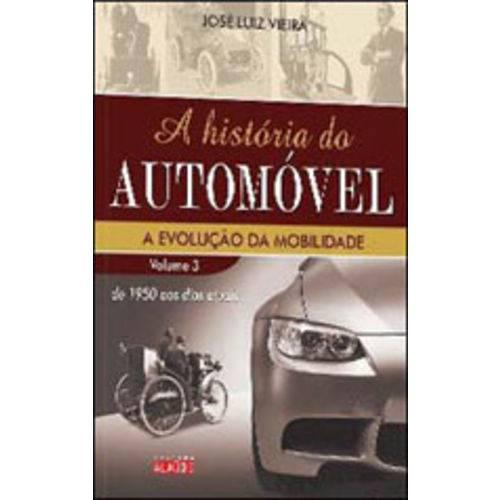 Historia do Automovel, a - Vol. 3 - a Evoluçao da Mobilidade - de 1950 Aos Dias Atuais