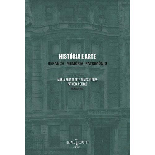 Historia e Arte - Heranca, Memoria, Patrimonio