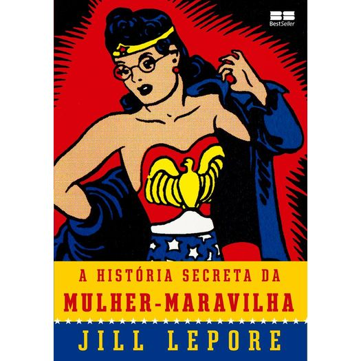 Historia Secreta da Mulher-Maravilha, a - Best Seller