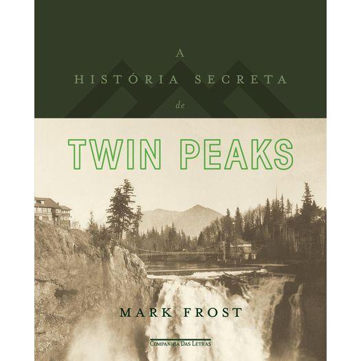 Historia Secreta de Twin Peaks, a - Cia das Letras