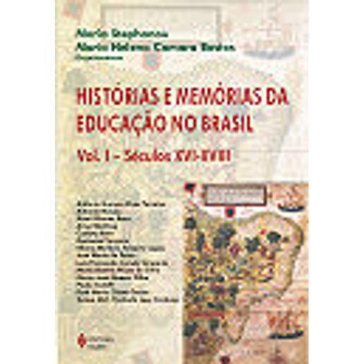Historias e Memorias da Educacao no Brasil - Vol I - Vozes