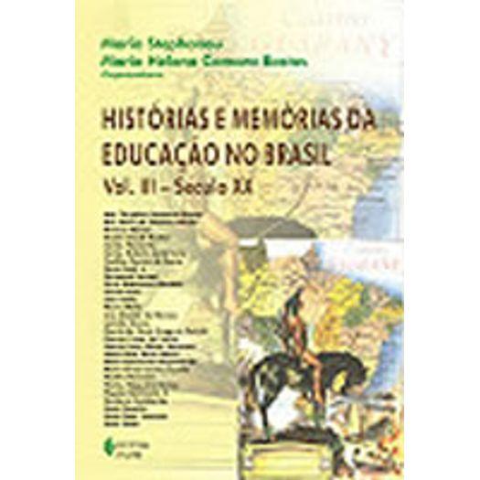 Historias e Memorias da Educacao no Brasil Vol Iii