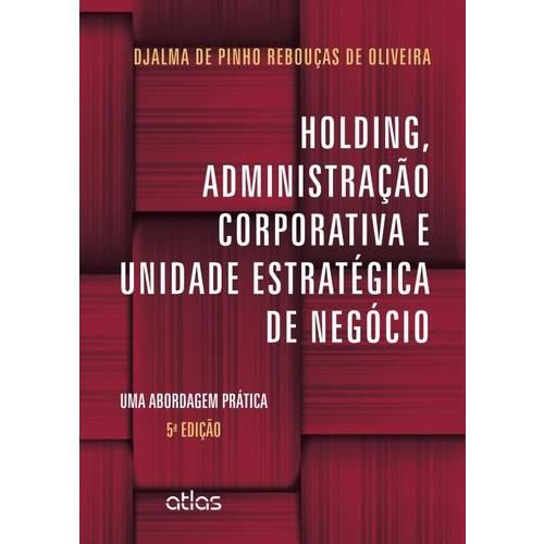 Holding, Administracao Corporativa e Unidade Estrategica de Negocio