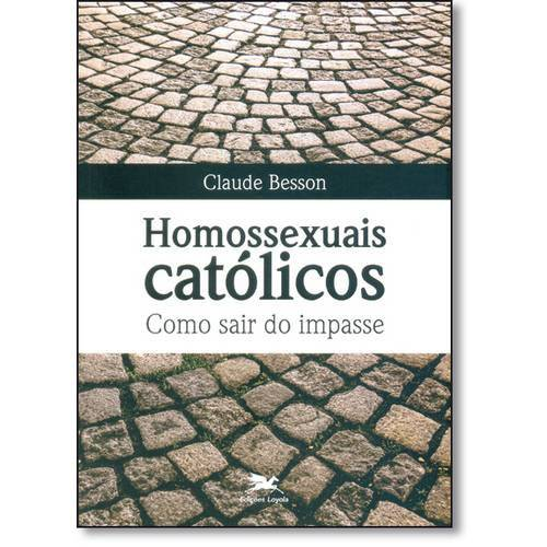 Homossexuais Católicos: Como Sair do Impasse