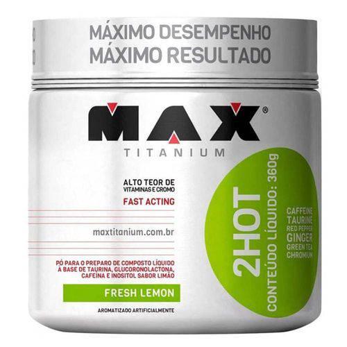 2hot - 360g - Fresh Lemon - Max Titanium