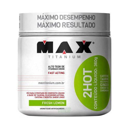 2 Hot 360g - Max Titanium