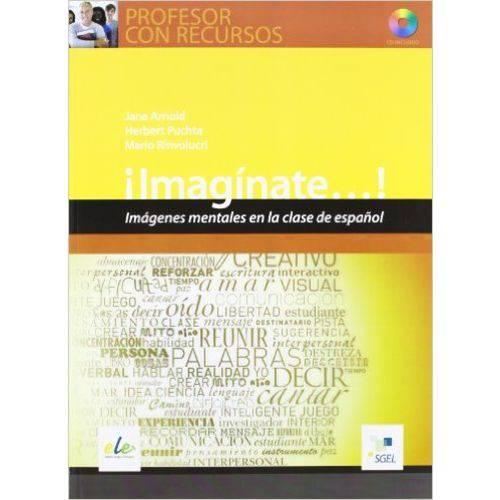 ¡imagínate...! Imágenes Mentales En La Clase de Español - Libro Con Cd-rom - Sgel