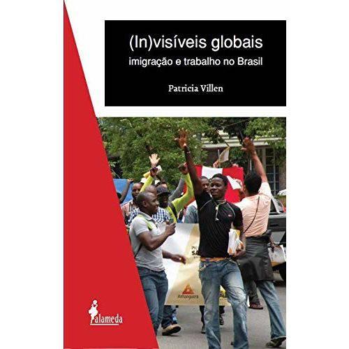 (in)visíveis Globais: Imigração e Trabalho no Brasil