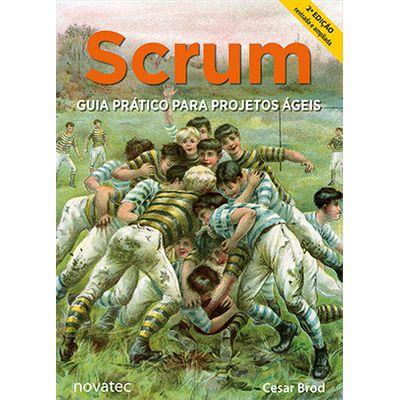 *INDISPONIVEL*Scrum - Guia Prático para Projetos Ágeis - 2ª Edição Scrum - Guia Prático para Projetos Ágeis - 2ª Edição