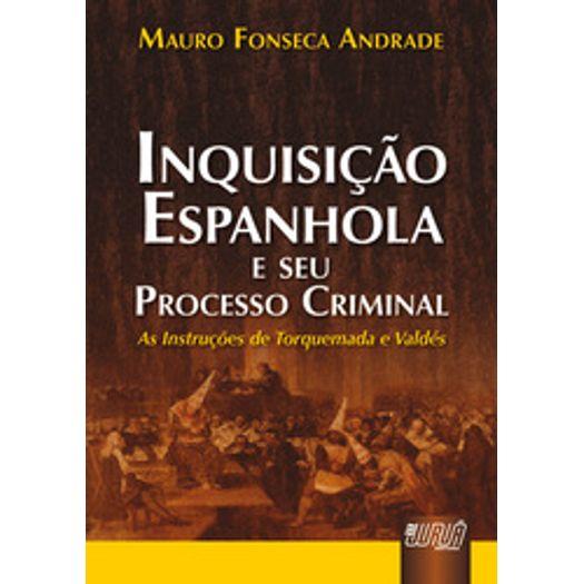Inquisicao Espanhola e Seu Processo Criminal - Jur