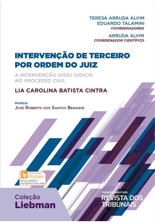 Intervenção de Terceiro por Ordem do Juiz - a Intervenção Iussu Iudicis no Processo Civil - Coleção Liebman - 1ª Edição
