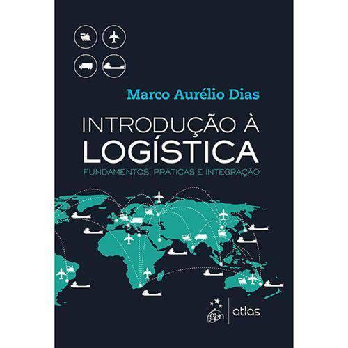 Introdução à Logística - Fundamentos, Práticas e Integração - 1ª Ed.