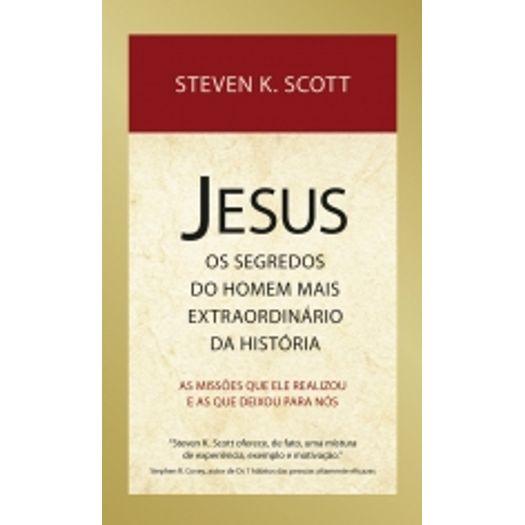 Jesus os Segredos do Homem Mais Extraordinario da Historia - Thomas Nelson