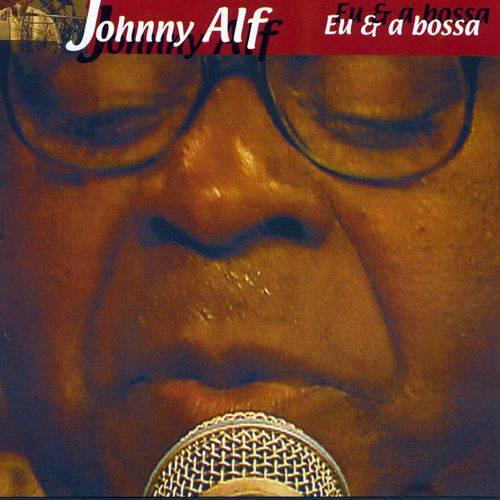 Johnny Alf - eu e a Bossa