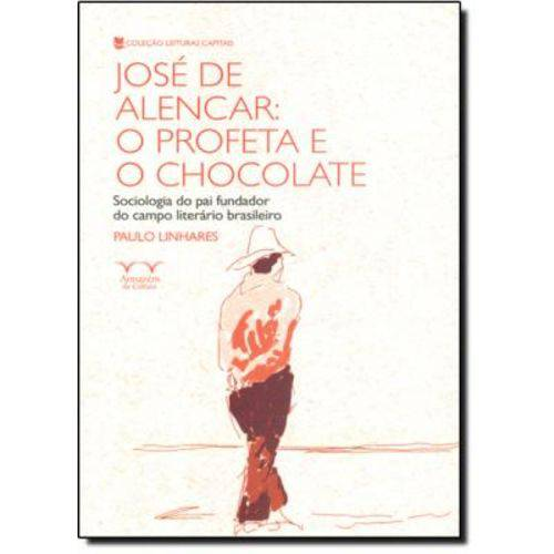José de Alencar: o Profeta e o Chocolate