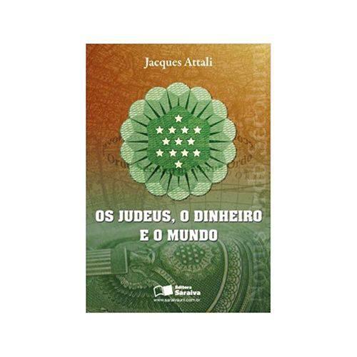 Judeus, o Dinheiro e o Mundo, os 8ªed. - Saraiva