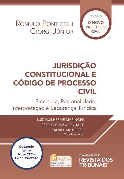 Jurisdição Constitucional e Código de Processo Civil - Sincronia, Racionalidade, Interpretação e Segurança Jurídica - 1ª Edição