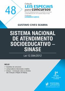 Leis Especiais para Concursos - V.48 - Sistema Nacional de Atendimento Socioeducativo - SINASE (2019)